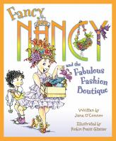 Cover image for Fancy Nancy and the fabulous fashion boutique