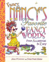 Cover image for Fancy Nancy's favorite fancy words : from accessories to zany