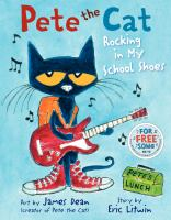 Cover image for Pete the cat. Rocking in my school shoes