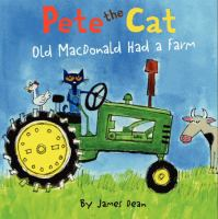 Cover image for Pete the cat. Old MacDonald had a farm