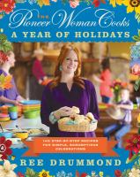 Cover image for The pioneer woman cooks : a year of holidays : 140 step-by-step recipes for simple, scrumptious celebrations