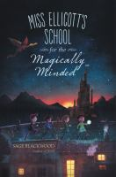 Cover image for Miss Ellicott's school for the magically minded