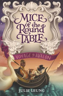 Cover image for Mice of the Round Table. Voyage to Avalon