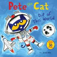 Cover image for Pete the cat. Out of this world