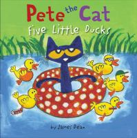 Cover image for Pete the cat. Five little ducks