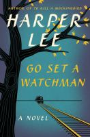 Cover image for Go set a watchman : a novel