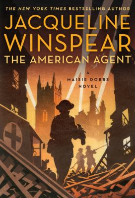 Cover image for The American agent : a Maisie Dobbs novel