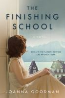 Cover image for The finishing school : a novel