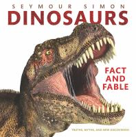 Cover image for Dinosaurs: fact and fable : truths, myths, and new discoveries!