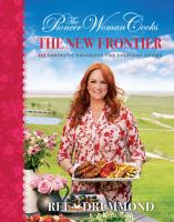 Cover image for The pioneer woman cooks : the new frontier :112 fantastic favorites for everyday eating