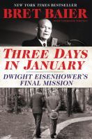 Cover image for Three days in January : Dwight Eisenhower's final mission