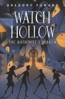 Cover image for Watch Hollow. The alchemist's shadow
