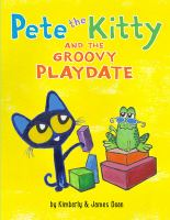 Cover image for Pete the Kitty and the groovy playdate