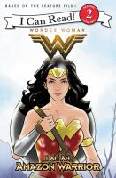 Cover image for Wonder Woman. I am an Amazon warrior