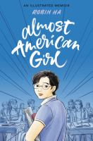 Cover image for Almost american girl : an illustrated memoir