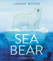 Cover image for Sea bear : a journey for survival
