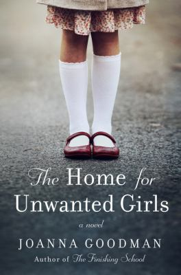 Cover image for Home for unwanted girls : a novel