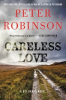 Cover image for Careless love : a DCI Banks novel
