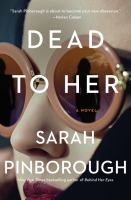 Cover image for Dead to her : a novel