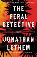 Cover image for The feral detective : a novel