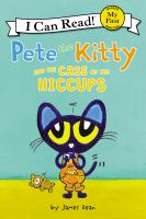 Cover image for Pete the Kitty and the case of the hiccups