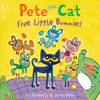 Cover image for Pete the cat : five little bunnies