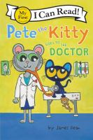 Cover image for Pete the Kitty. Goes to the doctor