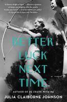 Cover image for Better luck next time : a novel