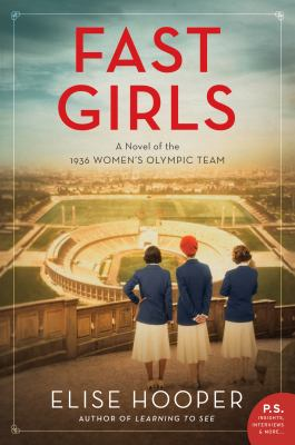 Cover image for Fast girls : a novel of the 1936 women's Olympic team