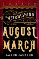 Cover image for The astonishing life of August March : a novel