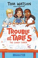 Cover image for Trouble at table 5. #1, The candy caper