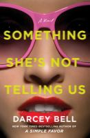 Cover image for Something she's not telling us : a novel