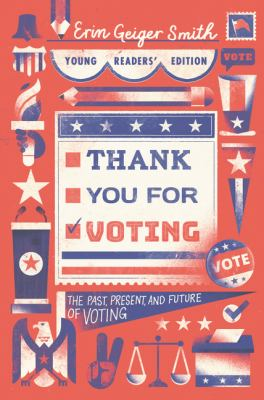 Cover image for Thank you for voting young readers' edition : the past, present, and future of voting