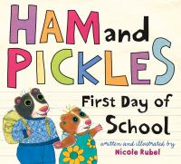 Cover image for Ham and Pickles : first day of school