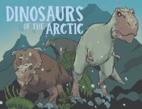 Cover image for Dinosaurs of the Arctic