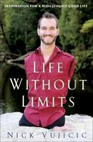 Cover image for Life without limits : inspiration for a ridiculously good life