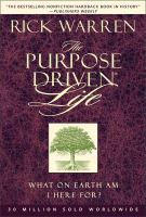 Cover image for The purpose-driven life : what on earth am I here for?
