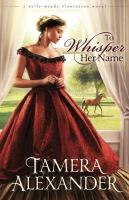 Cover image for To whisper her name : a Belle Meade Plantation novel