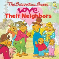 Cover image for The Berenstain Bears love their neighbors
