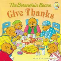 Cover image for The Berenstain Bears. Give thanks