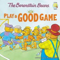 Cover image for The Berenstain Bears play a good game