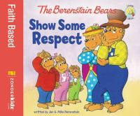 Cover image for The Berenstain Bears show some respect
