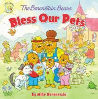 Cover image for The Berenstain Bears. Bless our pets