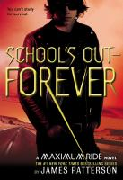 Cover image for Maximum Ride : school's out -- forever