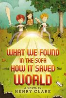 Cover image for What we found in the sofa (and how it saved the world)