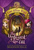 Cover image for Ever after high. The unfairest of them all