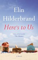 Cover image for Here's to us : a novel