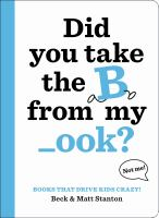 Cover image for Did you take the B from my _ook?