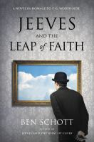 Cover image for Jeeves and the leap of faith : a novel in homage to P.G.  Wodehouse