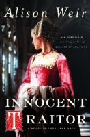 Cover image for Innocent traitor : a novel of Lady Jane Grey